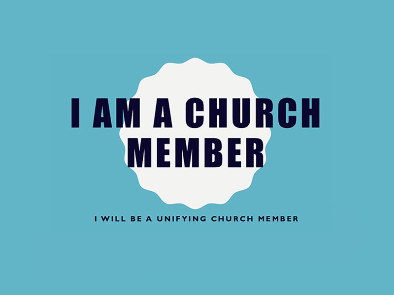 I Will Be A Unifying Church Member