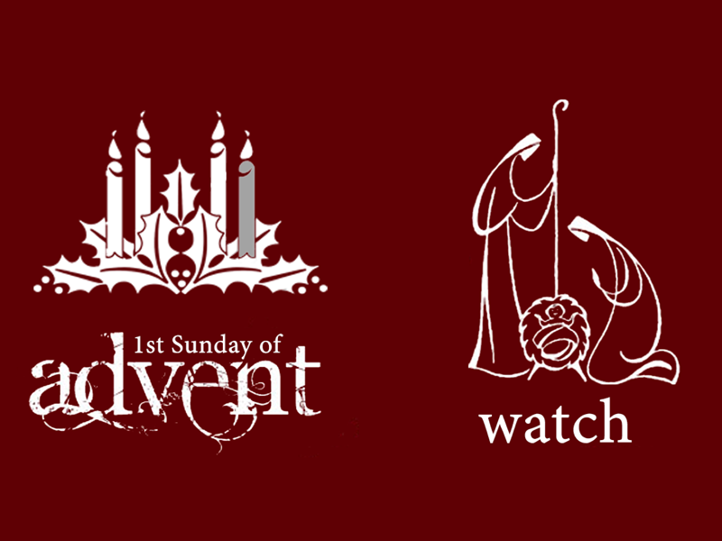1st Sunday of Advent: Watch